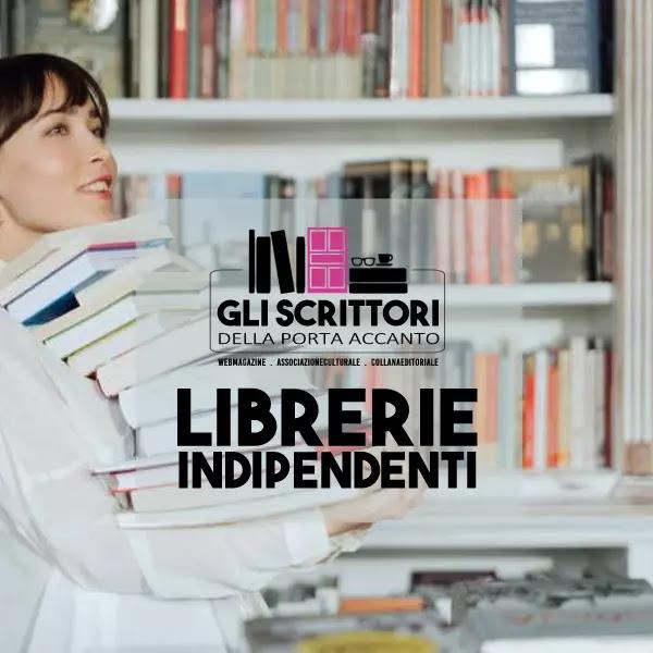 Librerie Indipendenti dove trovare i libri della Collana editoriale Gli Scrittori della Porta Accanto