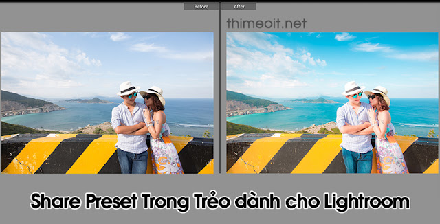 Preset Lightroom - Chia sẻ Preset trong trẻo
