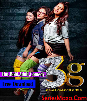 3G Gaali Galoch Girls_(2019) Hot_Complete Season 720p Free Download