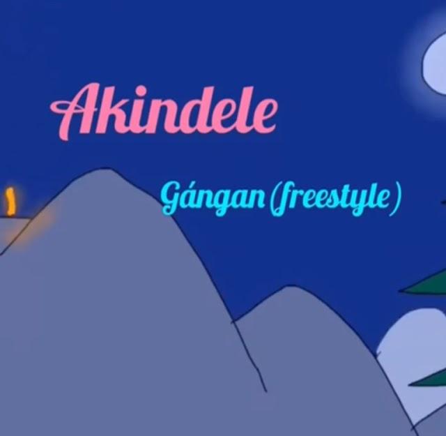 MUSIC: Akindele - Gangan(Freestyle)
