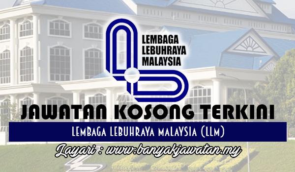 Jawatan Kosong 2017 di Lembaga Lebuhraya Malaysia (LLM) www.banyakjawatan.my