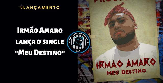 """Irmão Amaro lança o single """"Meu Destino"""""""