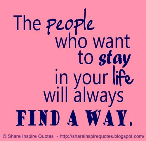 Love Will Find A Way Quotes: The People Who Want To Stay In Your Life Will Always Find