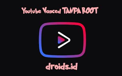 youtube vanced tanpa root