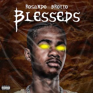Rosando Brotto - Blesseds (EP)