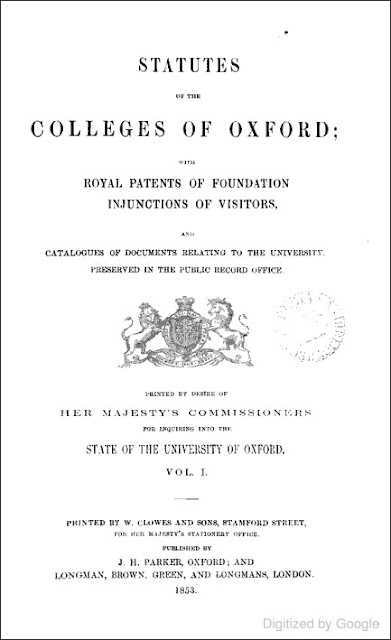 Statutes of the Colleges of Oxford: With Royal Patents of Foundation, Injunctions of Visitors, and Catalogues of Documents Relating to the University, Preserved in the Public Record Office, Volume 1