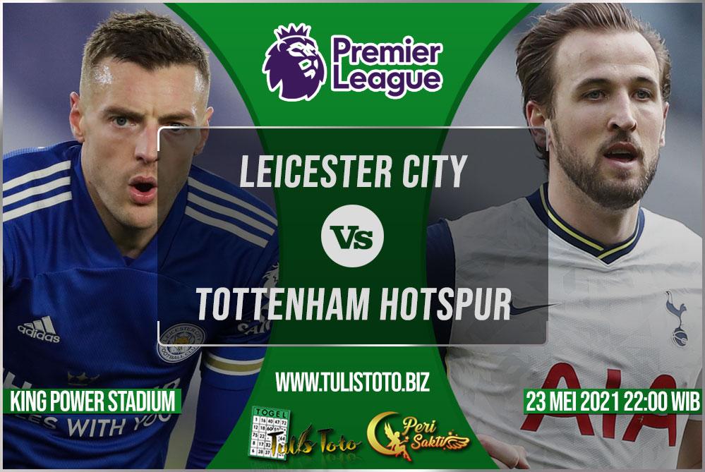 Prediksi Leicester City vs Tottenham Hotspur 23 Mei 2021