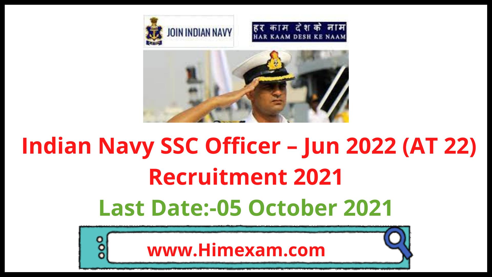 Indian Navy SSC Officer – Jun 2022 (AT 22) Recruitment 2021