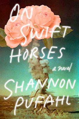 On Swift Horses by Shannon Pufahl ; New York : Riverhead Books, 2019