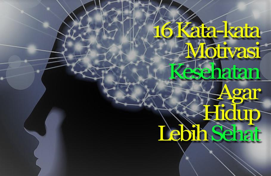 16 Kata Mutiara Kesehatan Sebagai Motivasi Untuk Hidup Lebih Sehat