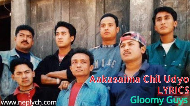 Aakasaima Chil Udyo Lyrics - Gloomy Guys