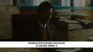 Nawazuddin Siddiqui Dailogues in Sacred Games 2