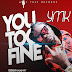 DOWNLOAD MP3: YMK - You Too Fine || @therealYMK1