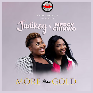 Judikay Ft Mercy Chinwo - More Than Gold