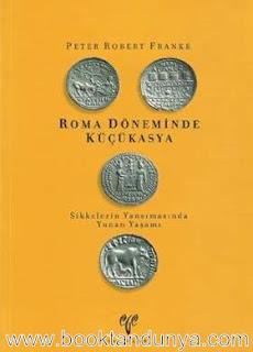 Peter Robert Franke - Roma Döneminde Küçükasya Sikkelerin Yansımasında Yunan Yaşamı