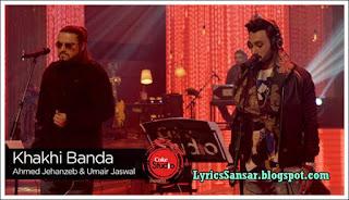 Khaki Banda – Umair Jaswal & Ahmed Jahanzeb – Coke Studio