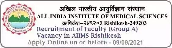 AIIMS Rishikesh Faculty Recruitment 2021
