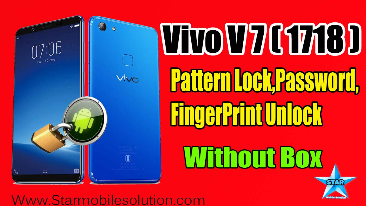 Vivo (1718) V7 Pattern/Frp Lock Remove File Without box/Flash In