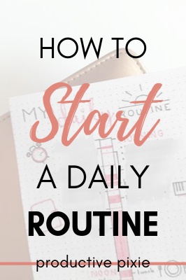 How to Start a Daily Routine + Bullet Journal Layout