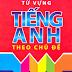 SÁCH SCAN - Từ vựng Tiếng Anh theo chủ điểm (Lê Minh & Hoàng Quý Nghiêm)