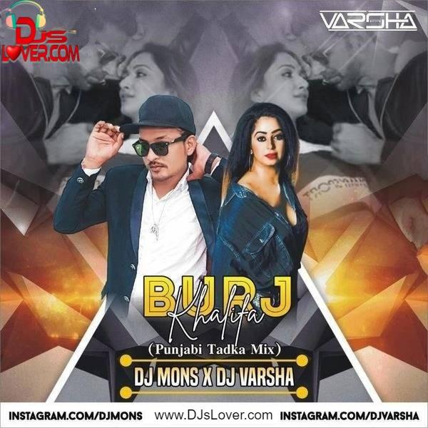 Burj Khalifa Punjabi Tadka Mix DJ Varsha x DJ Mons