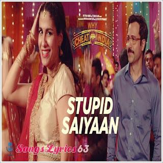 Stupid Saiyaan Lyrics Why Cheat India [2019]