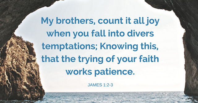 Consider it pure joy, my brothers, whenever you face trials of many kinds, because you know that the testing of your faith develops perseverance.