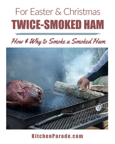 Twice-Smoked Ham ♥ KitchenParade.com, how and why to smoke a smoked ham a second time for Easter, Christmas and holiday hams.