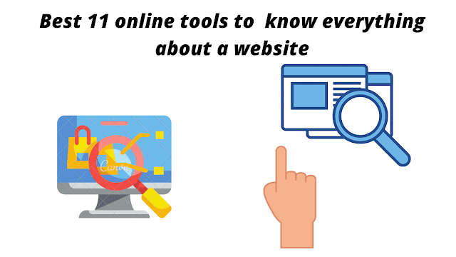 Best  11 online tools to  know everything about a website