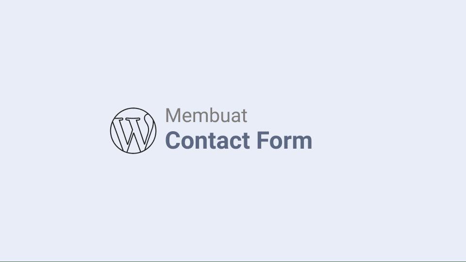 Cara Membuat Contact Form di WordPress Paling Mudah