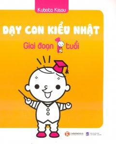 Dạy Con Kiểu Nhật - Giai Đoạn Trẻ 1 Tuổi - Kubota Kisou