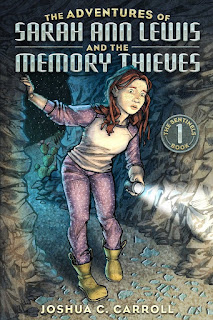 middle grade, middle grade mystery fantasy, mystery, thriller, Texas, Joshua c carroll, adventures of sarah ann lewis, memory thieves, upper mg, rural science fiction, middle grade scifi, scifi mg book,