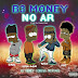 B3 Money - No Ar (Prod. Deep Sign) (2020) (Download Mp3)
