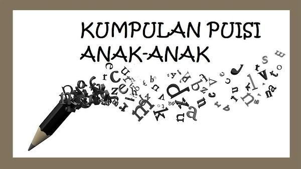 70+ Kumpulan Puisi Pendek Anak, Guru & Sahabat Berbagai Tema | Sekolah Dasar