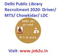 Delhi Public Library Recruitment 2020, Driver, MTS, Chowkidar, LDC