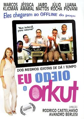 Eu%2BOdeio%2Bo%2BOrkut Download Eu Odeio o Orkut   DVDRip Nacional Download Filmes Grátis
