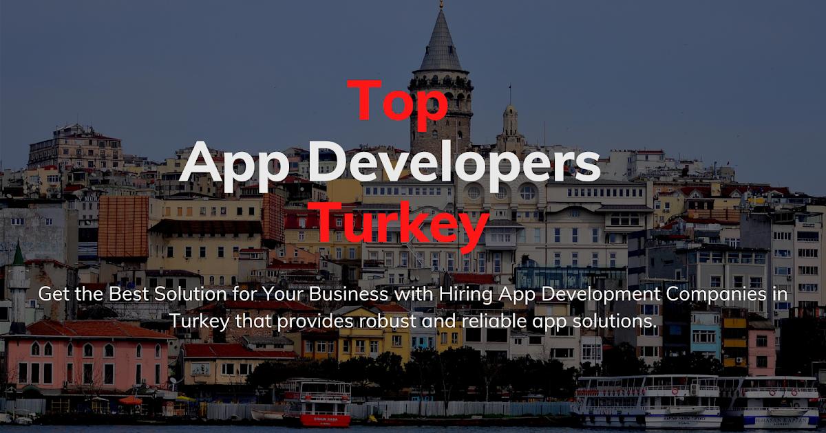 Top Mobile App Development Companies in Turkey