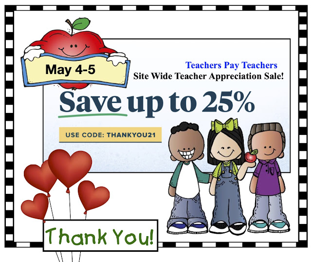 Speaking of Thanking Teachers for all THEIR Hard Work, My TpT Store will be 25% Off for the BIG TpT Sale Tomorrow and Wednesday.  {May 4, 2021 & May 5, 2021}