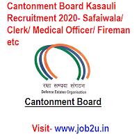 Cantonment Board Kasauli Recruitment 2020, Safaiwala, Clerk, Medical Officer, Fireman etc