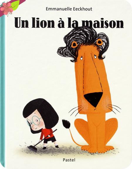 Un lion à la maison de Emmanuelle Eeckhout - l'Ecole des loisirs
