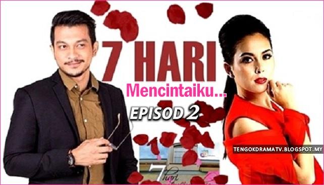 Drama 7 Hari Mencintaiku – Episod 2