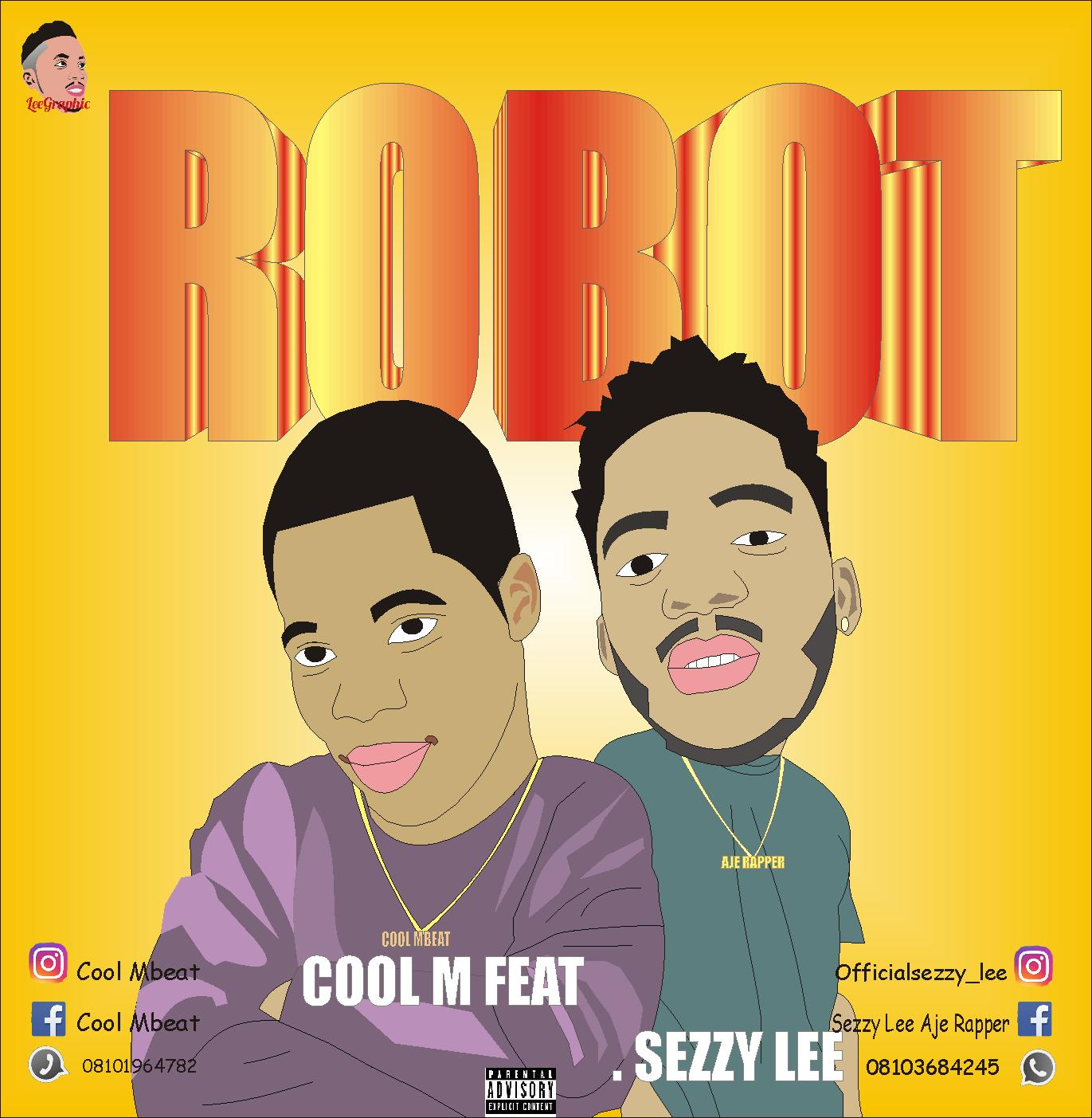 music] cool mbeat ft sezzy lee - robot ~ YBBH | LATEST ENTERTAINMENT