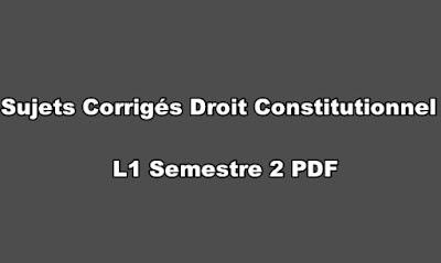 Sujets Corrigés Droit Constitutionnel L1 Semestre 2 PDF