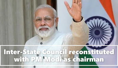 Inter-State Council reconstituted with PM Modi as chairman