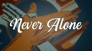 Never Alone - Our Daily Bread ODB + Insight: 24 February 2021