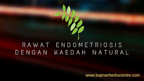Rawatan Herba dan Homeopati untuk Endometriosis? Rawatan Alternatif Luqman Herbs Centre