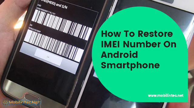 How To Restore IMEI Number On Android Smartphone