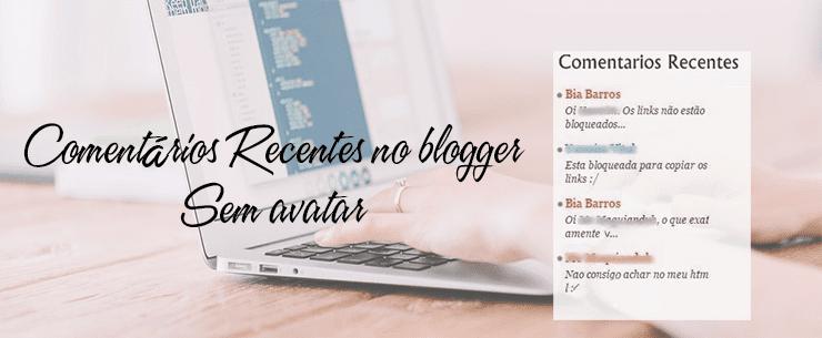Comentários Recentes no blogger