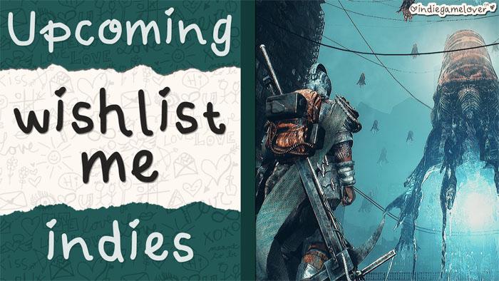Upcoming Indie Games ❤ Wishlist Me | Part 1