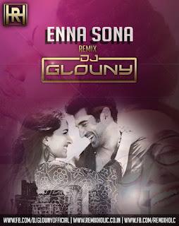 1-Enna-Sona-Ok-Jaanu-Remix-DJ-Glouny